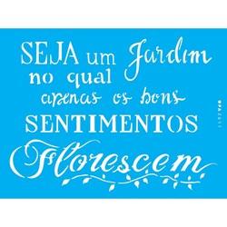 Stencil OPA 15x20 Simples 1 Chapa (OPA2611) Frase Seja Um Jardim